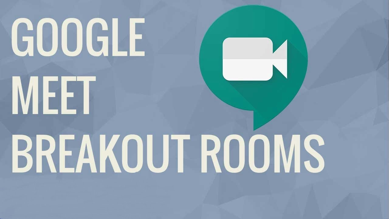 how to use google meet breakout rooms