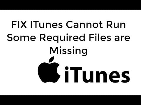 methods to fix iTunes cannot run some required files are missing error